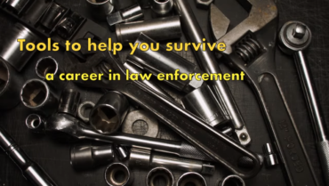 AZCOPS: Tools to Help You Survive Your Law Enforcement Career