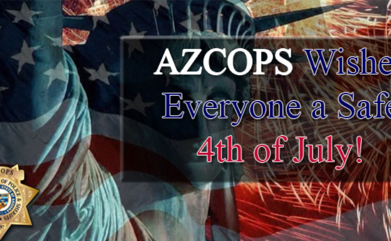 Special Ticket Deal For AZCOPS Members + Happy 4th Of July!